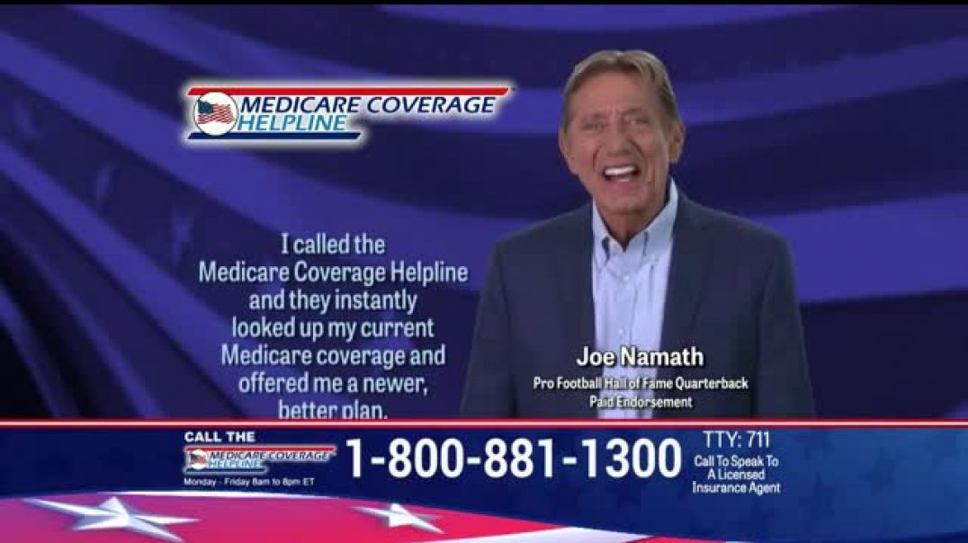 Medicare Coverage Helpline New Benefits- Dental and Vision Featuring Joe Namath TV Commercial