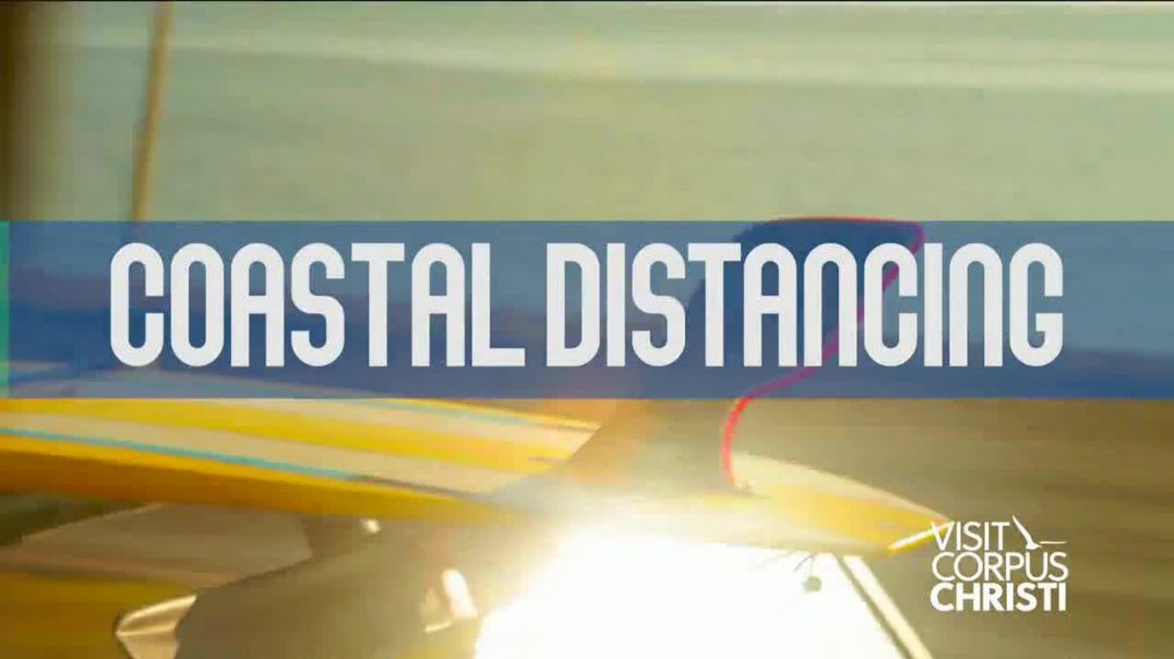 Corpus Christi Convention and Visitors Bureau TV Commercial Ad 2020, Coastal Distancing