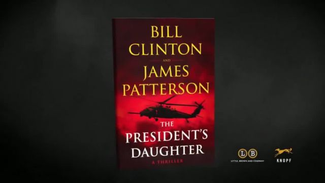 Bill Clinton and James Patterson -The President's Daughter- TV Spot
